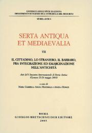 Il cittadino, lo straniero, il barbaro, fra integrazione ed emarginazione nell'antichità. Atti del 1° Incontro internazionale di storia antica (Genova, 2003)