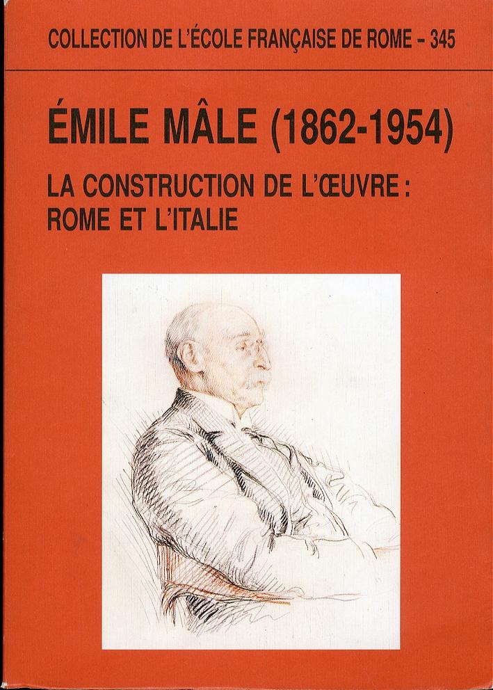 Emile Male (1862-1954). La construction de l'oeuvre. Rome et l'Italie