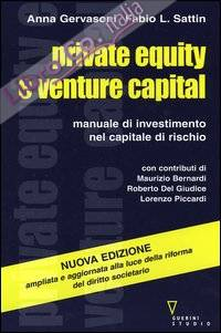 Private equity e venture capital. Manuale di investimento nel capitale di rischio.