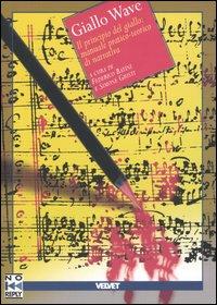 Giallo Wave. Il principio del giallo: manuale pratico-teorico di narrativa.