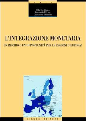 L'integrazione monetaria. Un rischio o un'opportunità per le regioni d'Europa?.