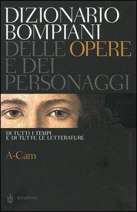 Dizionario Bompiani delle opere e dei personaggi. Di tutti tempi e di tutte le letterature. 1.