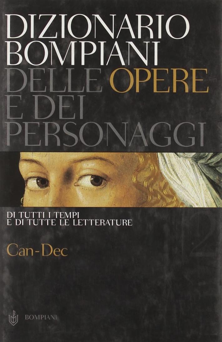 Dizionario Bompiani delle opere e dei personaggi. Di tutti tempi e di tutte le letterature. 2