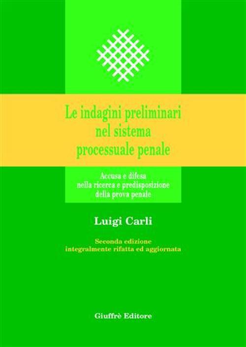 Le indagini preliminari nel sistema processuale penale. Accusa e difesa nella ricerca e predisposizione della prova penale.