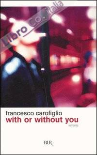 With or without you. [romanzo].