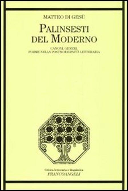 Palinsesti del Moderno. Canoni, Generi e Forme della Postmodernità Letteraria.