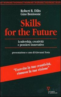 Skills for the future. Leadership, creatività e pensiero innovativo.