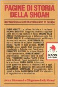 Pagine di storia della Shoah. Nazifascismo e collaborazionismo in Europa.