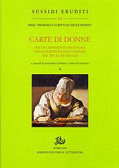 Carte di Donne. Per un Censimento Regionale della Scrittura delle Donne dal XVI al XX Secolo. Vol. 1.