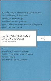 La poesia italiana dal 1960 a oggi.