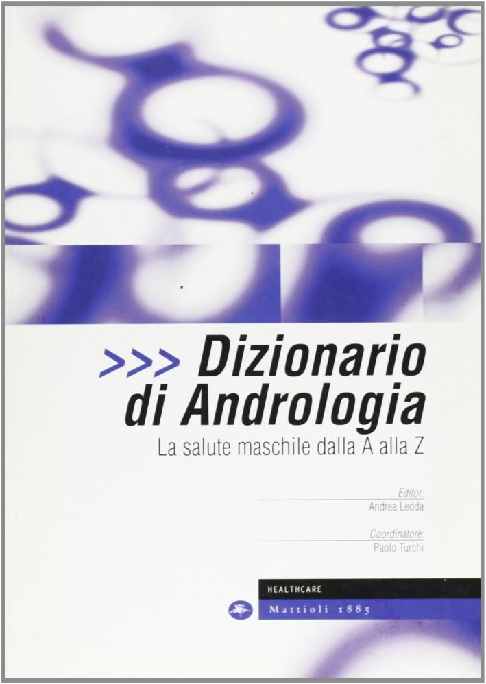 Dizionario di andrologia. La salute maschile dalla A alla Z.