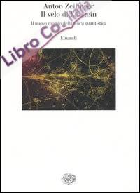 Il velo di Einstein. Il nuovo mondo della fisica quantistica.