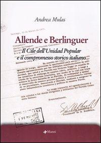 Allende e Berlinguer. Il Cile dell'Unidad Popular e il compromesso storico italiano.