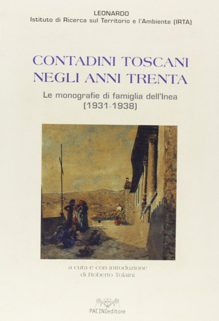 Contadini Toscani negli Anni Trenta. Le Monografie di Famiglia dell'Inea, 1931- 1938