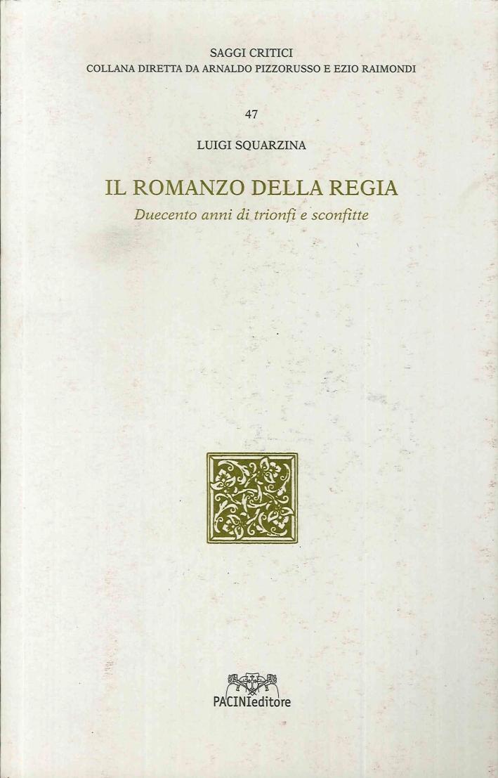 Il Romanzo della Regia. Duecento Anni di Trionfi e Sconfitte