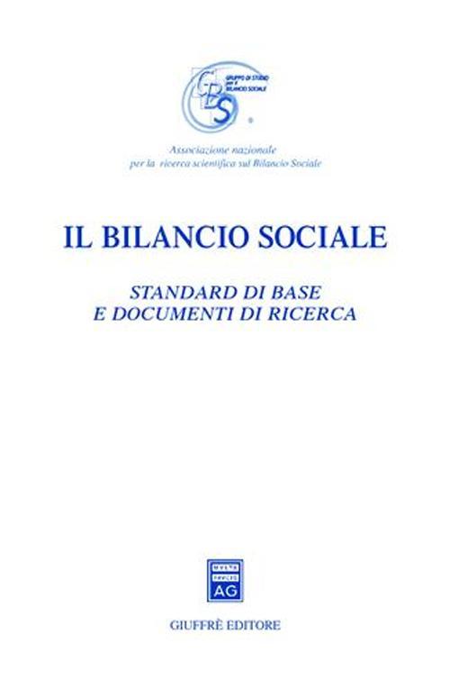 Il bilancio sociale. Standard di base e documenti di ricerca