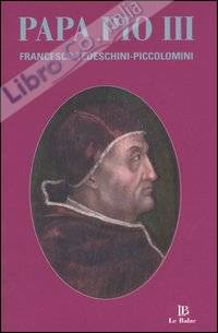 Papa Pio III. Francesco Tedeschini-Piccolomini