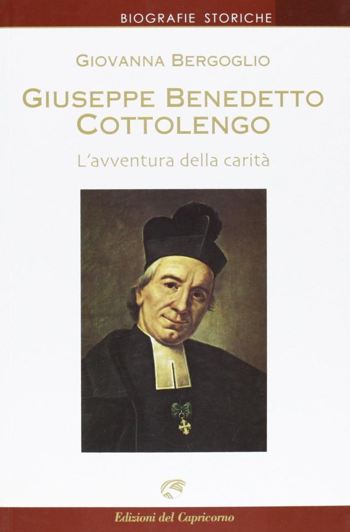 Giuseppe Benedetto Cottolengo. L'avventura della carità