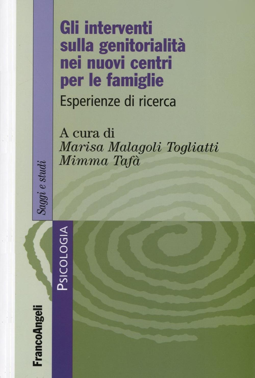 Gli Interventi sulla Genitorialità nei Nuovi Centri per le Famiglie. Esperienze di Ricerca
