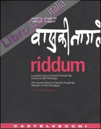 Riddum. La parola sacra di Sancha Prasad Rai, sciamano dell'Himalaya-The sacred word of Sancha Prasad Rai, shaman of the Himalayas