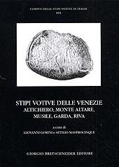 Stipi votive delle Venezie. Altichiero, Monte Altare, Musile, Garda, Riva