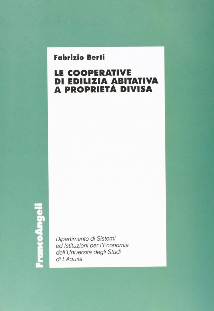 Le cooperative di edilizia abitativa a proprietà divisa