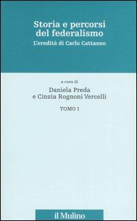 Storia e percorsi del federalismo. L'eredità di Carlo Cattaneo