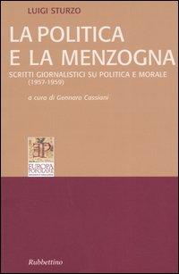 La Politica e la Menzogna. Scritti Giornalistici Su Politica e Morale (1957-1959)