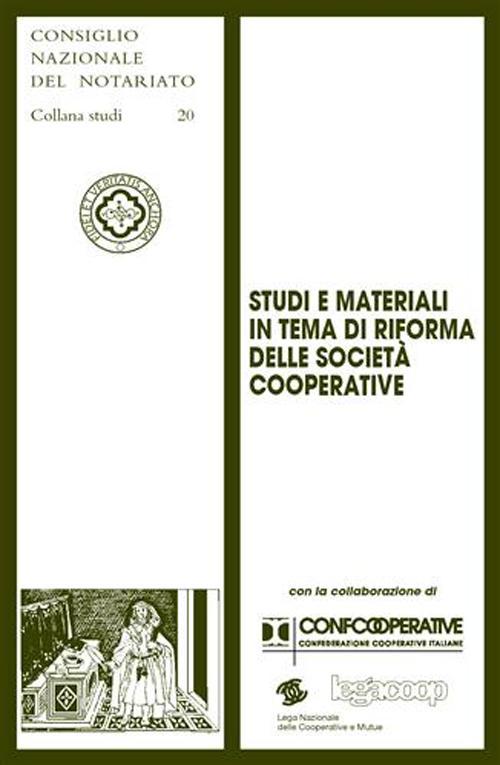 Studi e materiali in tema di riforma delle società cooperative