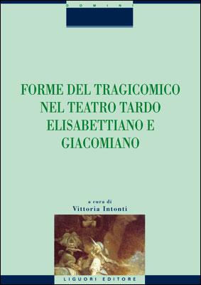 Forme del tragicomico nel teatro tardo elisabettiano e giacomiano