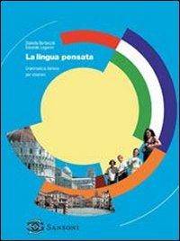 La lingua pensata. Grammatica italiana per stranieri