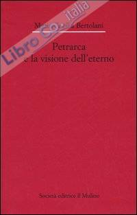 Petrarca e la visione dell'eterno