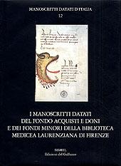 I manoscritti datati del fondo acquisti e doni e dei fondi minori della Biblioteca Medicea Laurenziana di Firenze. Con CD-ROM