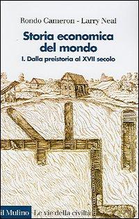Storia economica del mondo. Vol. 1: Dalla preistoria al XVII secolo.