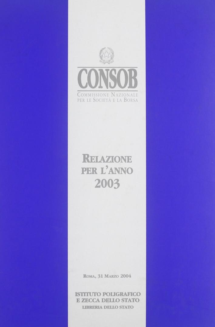 Consob. Relazione per l'anno 2003