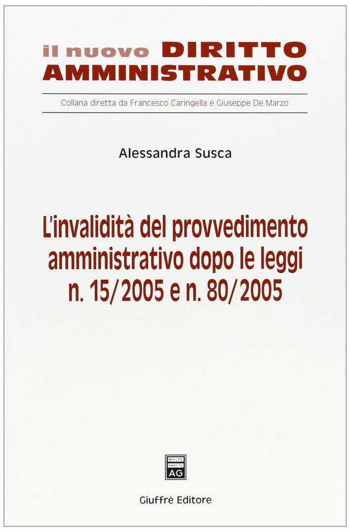 L'invalidità del provvedimento amministrativo dopo le leggi n. 15/2005 e n. 80/2005