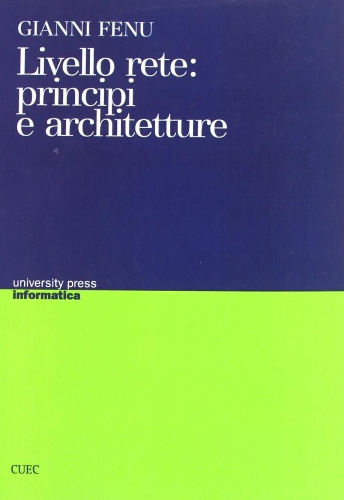 Livello rete: principi e architetture.