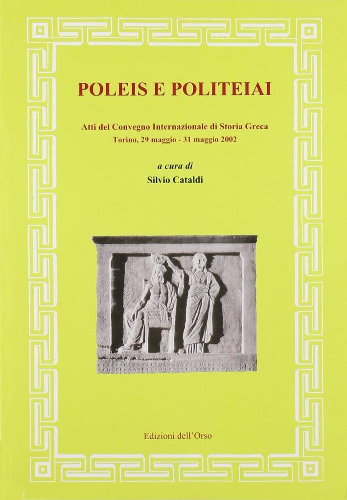 Poleis e politeiai. Esperienze politiche, tradizioni letterarie, progetti costituzionali