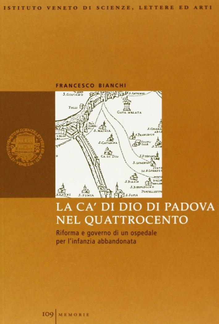 La Ca'di Dio di Padova nel Quattrocento. Riforma e governo di un ospedale per l'infanzia abbandonata