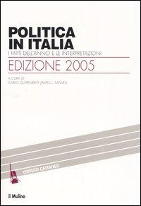 Politica in Italia. I fatti dell'anno e le interpretazioni. [Edizione 2005]