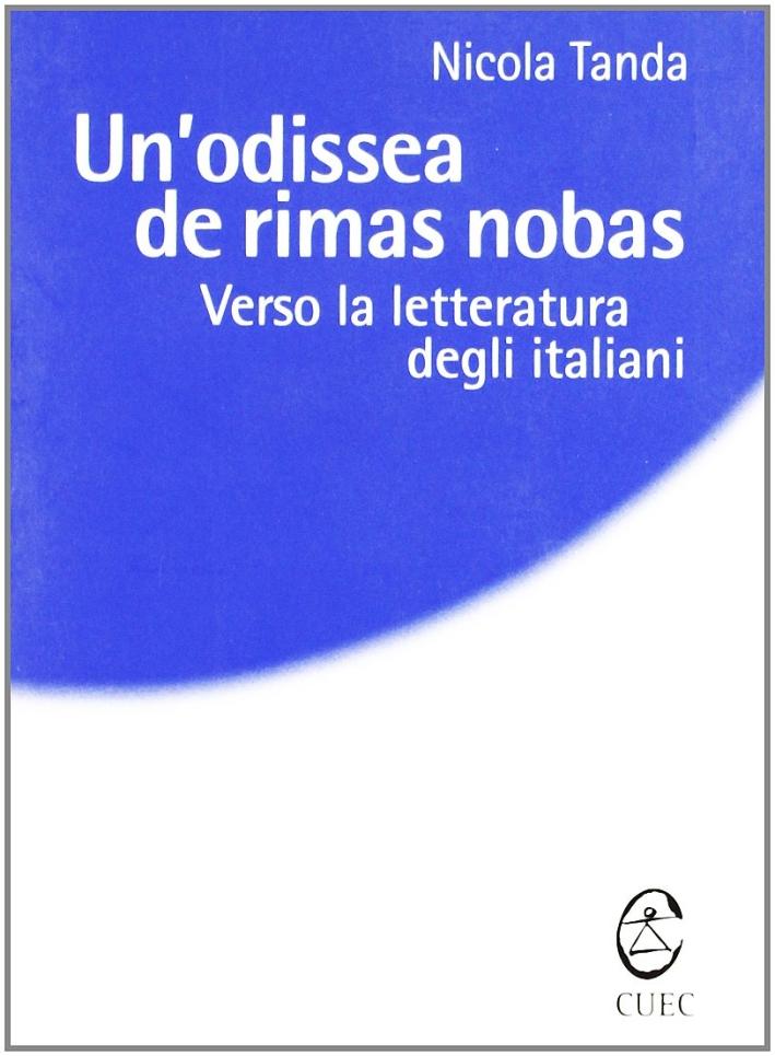 Un'odissea de rimas nobas. Verso la letteratura degli italiani.