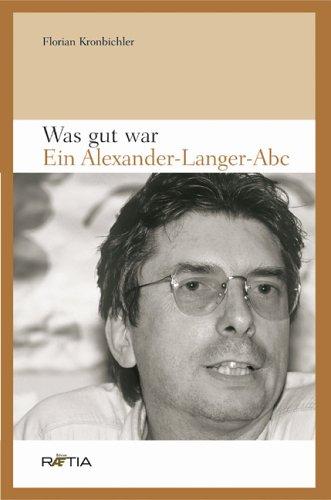 Was gut war. Ein Alexander-Langer-Abc.