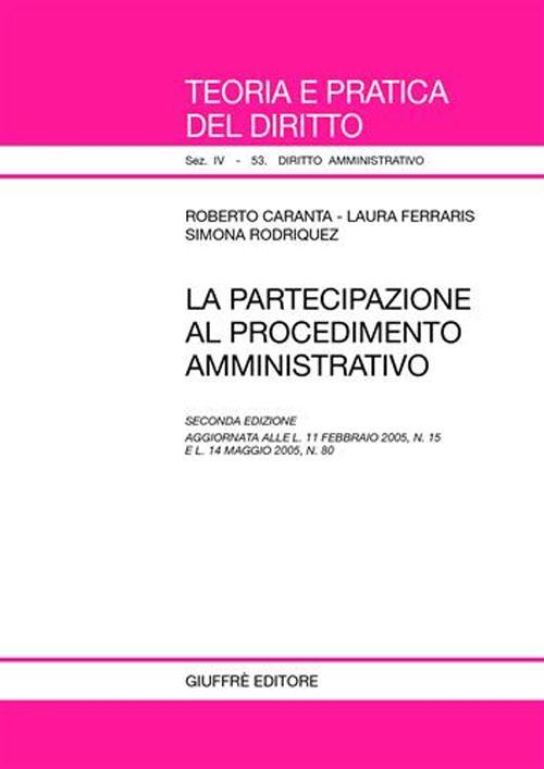 La partecipazione al procedimento amministrativo.