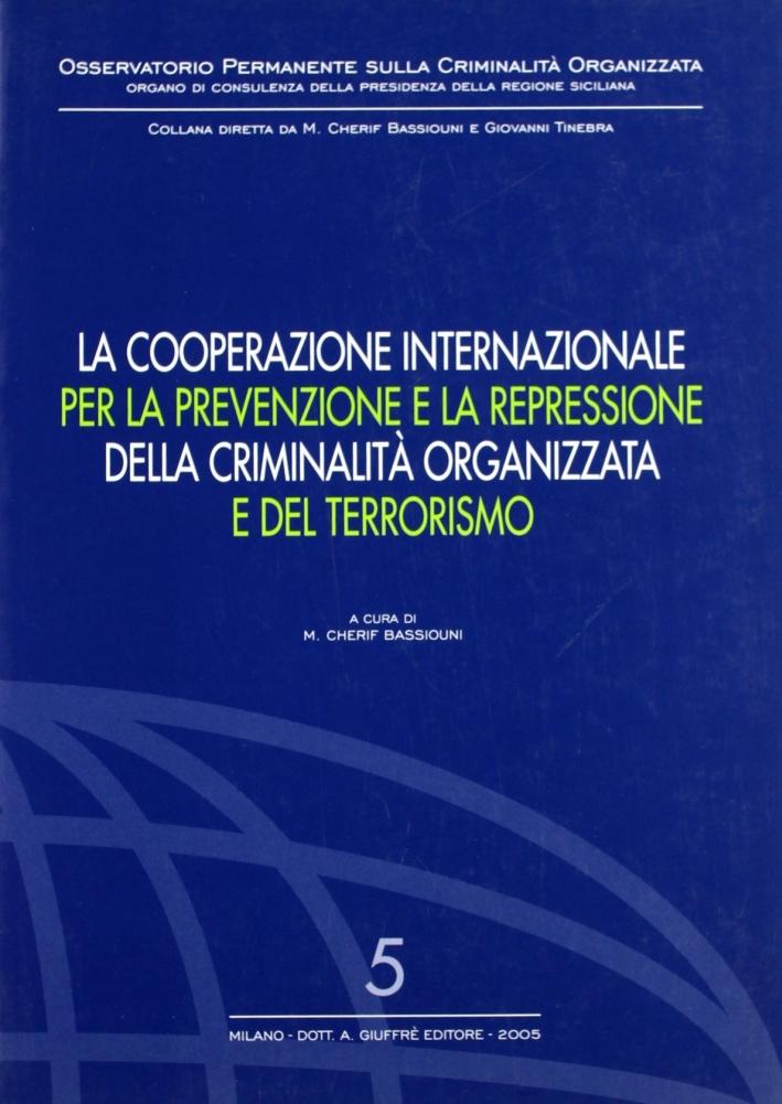 La cooperazione internazionale per la prevenzione e la repressione della criminalità organizzata e del terrorismo
