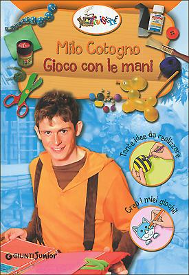 Milo Cotogno. Gioco con le mani