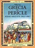 Nella Grecia di Pericle. Atene nell'Età dell'Oro