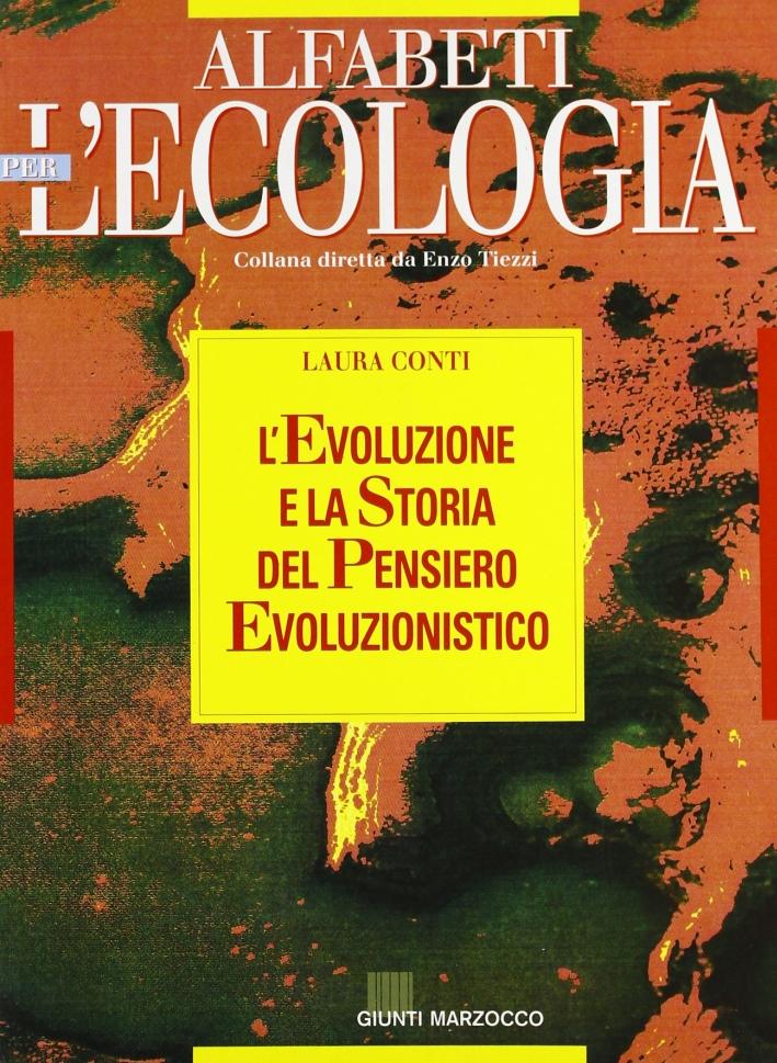 L'evoluzione e la storia del pensiero evoluzionistico.
