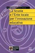 La scuola e l'ente locale per l'innovazione educativa.