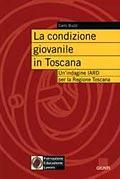 La condizione giovanile in Toscana. Un'indagine Iard per la Regione Toscana