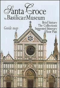 Santa Croce. La Basilica e il museo. Pianta guida. [English Ed.].